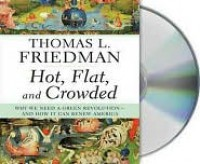 Hot, Flat, and Crowded: Why We Need a Green Revolution and How It Can Renew America - Thomas L. Friedman, Oliver Wyman