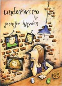 Underwire - Jennifer Hayden