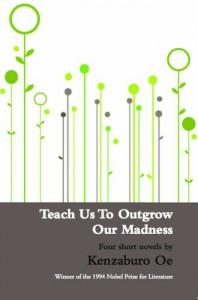 Teach Us To Outgrow Our Madness - John Nathan