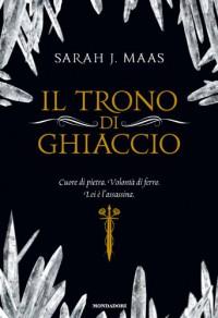 Il trono di ghiaccio - Sarah J. Maas