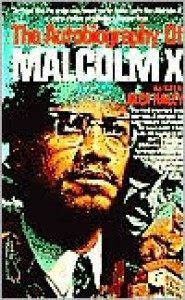 The Autobiography of Malcolm X: As Told to Alex Haley - Malcolm X