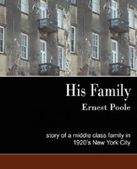 His Family (New Edition) - Poole Ernest Poole, Poole Ernest Poole