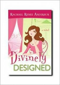 Divinely Designed - Rachael Anderson
