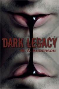 Dark Legacy - M.A. Anderson