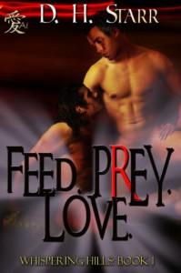 Feed. Prey. Love. - D.H. Starr