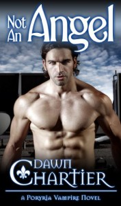 Not An Angel  (A Poryria Vampire Novel (Book 1)) - Dawn Chartier