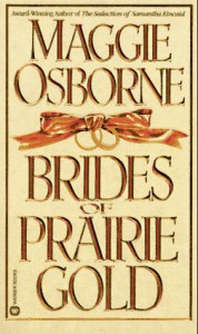 Brides of Prairie Gold - Maggie Osborne