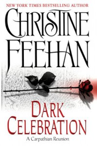 Dark Celebration - Christine Feehan