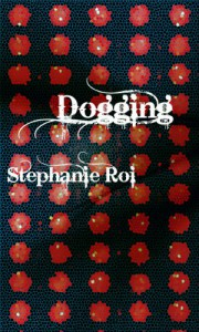 Dogging (The Devil You Don't Know) - Stephanie Roi