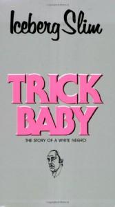 Trick Baby - Iceberg Slim