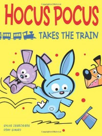 Hocus Pocus Takes the Train - Sylvie Desrosiers, Remy Simard