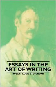 Essays In The Art Of Writing - Robert Louis Stevenson