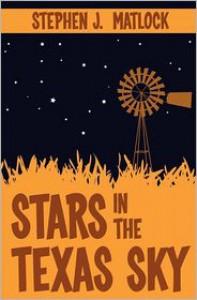 Stars in the Texas Sky - Stephen J. Matlock, Kellie Rogers