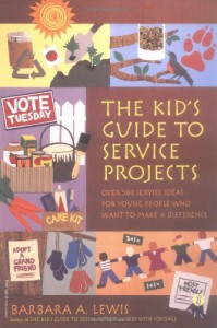 The Kid's Guide to Service Projects: Over 500 Service Ideas for Young People Who Want to Make a Difference - Barbara A. Lewis, Pamela Espeland