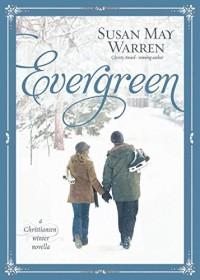 By Susan May Warren Evergreen: A Christiansen Winter Novella (Christiansen Family) - Susan May Warren