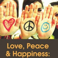 Love, Peace and Happiness: What more can you want? - Rituraj Verma
