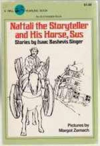 Naftali the Storyteller and His Horse, Sus and Other Stories - Isaac Bashevis Singer, S. B. Singer