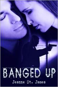 Banged Up - Jeanne St. James