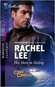 Her Hero in Hiding (Conard County: The Next Generation #5) (Silhouette Romantic Suspense #1611) - Rachel Lee