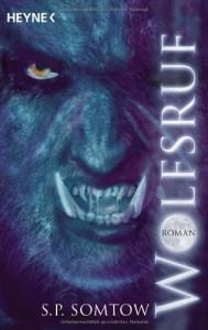 Wolfsruf : ein unheimlicher Roman - S.P. Somtow, Somtow Sucharitkul
