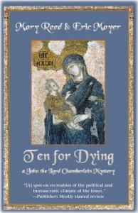 Ten for Dying: A John, the Lord Chamberlain Mystery - Mary Reed, Eric Mayer
