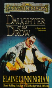 Daughter of the Drow (Forgotten Realms: Starlight & Shadows, #1) - Elaine Cunningham