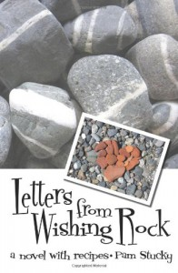 Letters from Wishing Rock: a novel with recipes (Wishing Rock, #1) - Pam Stucky