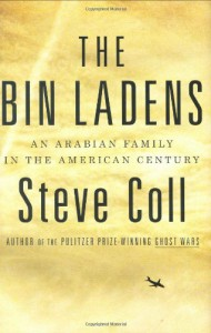The Bin Ladens: An Arabian Family in the American Century - Steve Coll