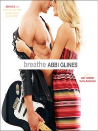 Breathe - Abbi Glines, Kirby Heyborne, Shayna Thibodeaux