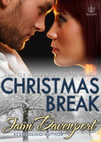 Christmas Break (Seattle Lumberjacks) - Jami Davenport