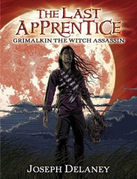 Grimalkin the Witch Assassin  - Joseph Delaney, Patrick  Arrasmith