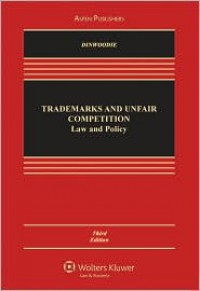 Trademarks and Unfair Competition: Law and Policy - Graeme B. Dinwoodie,  Mark D. Janis