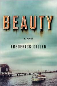 Beauty: A Novel - Frederick G. Dillen