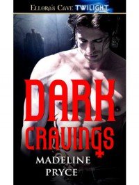 Dark Cravings - Madeline Pryce