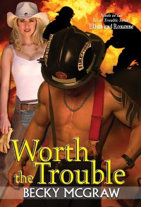 Worth The Trouble (Texas Trouble, #9) - Becky McGraw