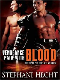Vengeance Paid With Blood - Stephani Hecht