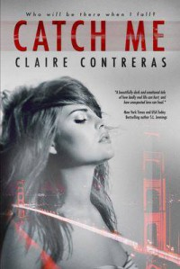 Catch Me -  Claire Contreras