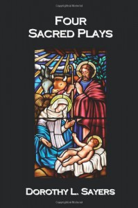 Four Sacred Plays - Dorothy L. Sayers