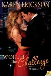 Worth The Challenge - Karen  Erickson