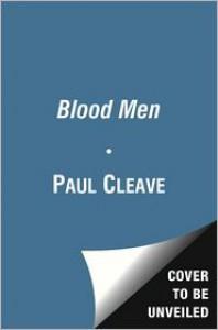 Blood Men: A Thriller - Paul Cleave