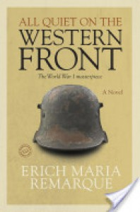 All Quiet on the Western Front: A Novel - Erich Maria Remarque, Arthur Wesley Wheen