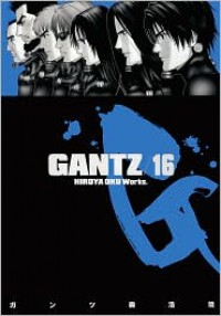 Gantz, Vol. 16 (Gantz, #16) - Hiroya Oku