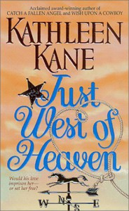 Just West of Heaven - Kathleen Kane