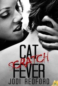 Cat Scratch Fever - Jodi Redford