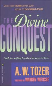 The Divine Conquest - A.W. Tozer