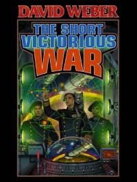 The Short Victorious War (Honor Harrington) - David Weber