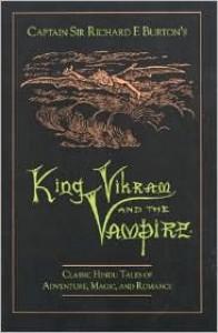 King Vikram and the Vampire: Classic Hindu Tales of Adventure, Magic, & Romance - Richard Francis Burton