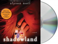 Shadowland [With Immortals Necklace] (Immortals (MacMillan Audio)) - Alyson Noel