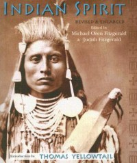 Indian Spirit, Revised and Enlarged (Sacred Worlds) - Thomas Yellowtail, Michael Oren Fitzgerald, Judith Fitzgerald, James Trosper