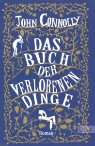 Das Buch der verlorenen Dinge - John Connolly, Claudia Feldmann